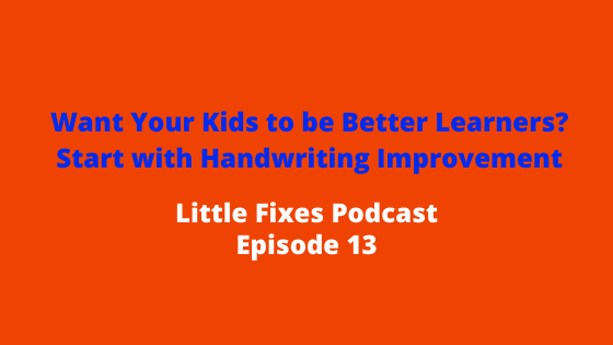 Want Your Kids to be Better Learners? Start with Handwriting Improvement
