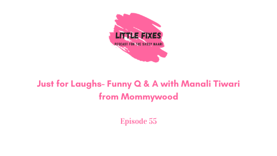 Just for Laughs- Funny Q & A with Manali Tiwari from Mommywood