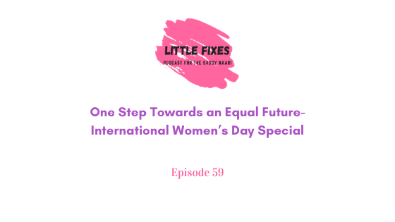 One Step Towards an Equal Future- International Women's Day Special