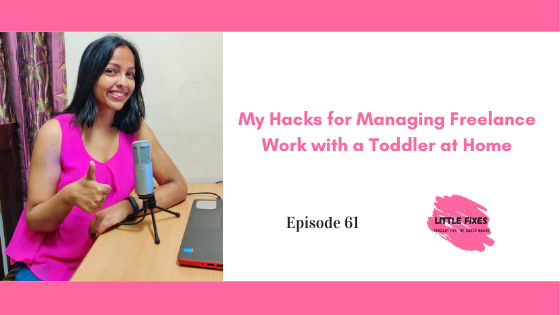 My Hacks for Managing Freelance Work with a Toddler at Home