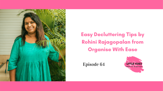 Easy Decluttering Tips by Rohini Rajagopalan from Organise With Ease