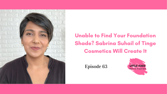 Unable to Find Your Foundation Shade? Sabrina Suhail of Tinge Cosmetics Will Create It