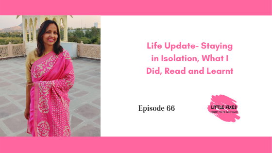 Life Update- Staying in Isolation, What I Did, Read and Learnt