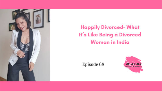 Happily Divorced- What It's Like Being a Divorced Woman in India