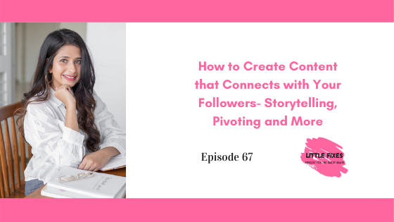 How to Create Content that Connects with Your Followers- Storytelling, Pivoting and More