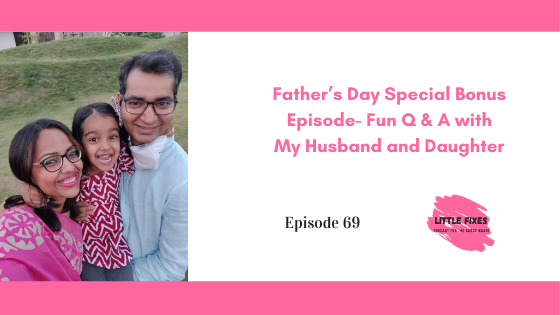 Father's Day Special Bonus Episode- My Husband on Parenting Our Daughter
