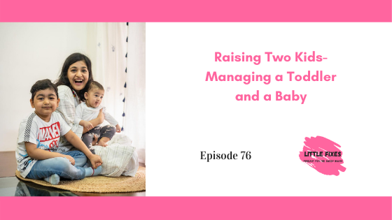 Raising Two Kids- How Anandita Agrawal is Managing a Toddler and a Baby