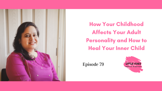 How Your Childhood Affects Your Adult Personality and How to Heal Your Inner Child