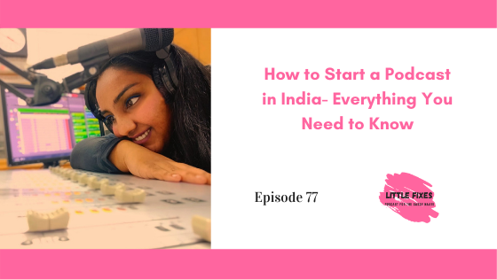 How to Start a Podcast in India- Who Can Start and Why You Should Start